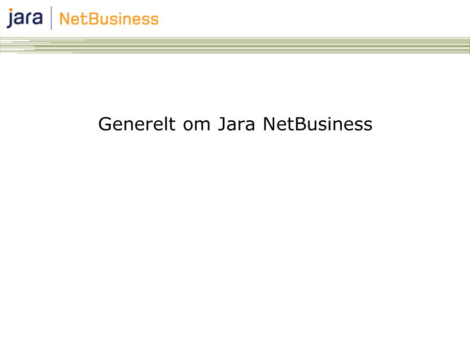 Generelt om Jara NetBusiness