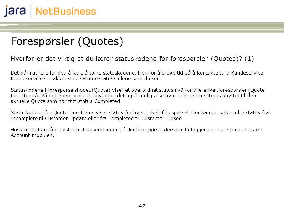 42 Forespørsler (Quotes) Hvorfor er det viktig at du lærer statuskodene for forespørsler (Quotes)? (1) Det går raskere for deg å lære å tolke statusko