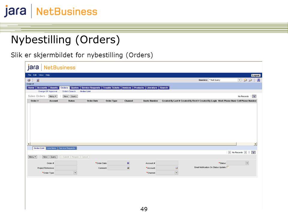 49 Nybestilling (Orders) Slik er skjermbildet for nybestilling (Orders)