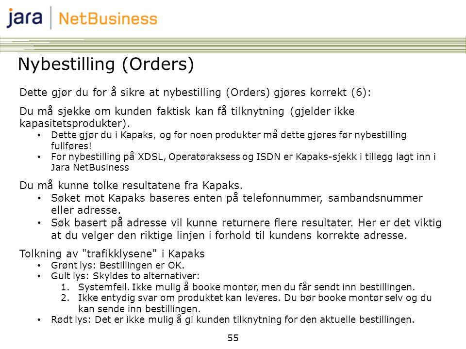 55 Nybestilling (Orders) Dette gjør du for å sikre at nybestilling (Orders) gjøres korrekt (6): Du må sjekke om kunden faktisk kan få tilknytning (gje