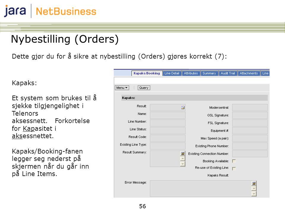 56 Nybestilling (Orders) Dette gjør du for å sikre at nybestilling (Orders) gjøres korrekt (7): Kapaks: Et system som brukes til å sjekke tilgjengelig
