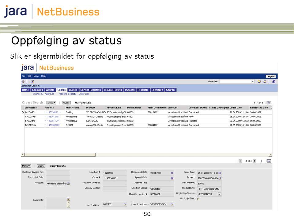 80 Oppfølging av status Slik er skjermbildet for oppfølging av status
