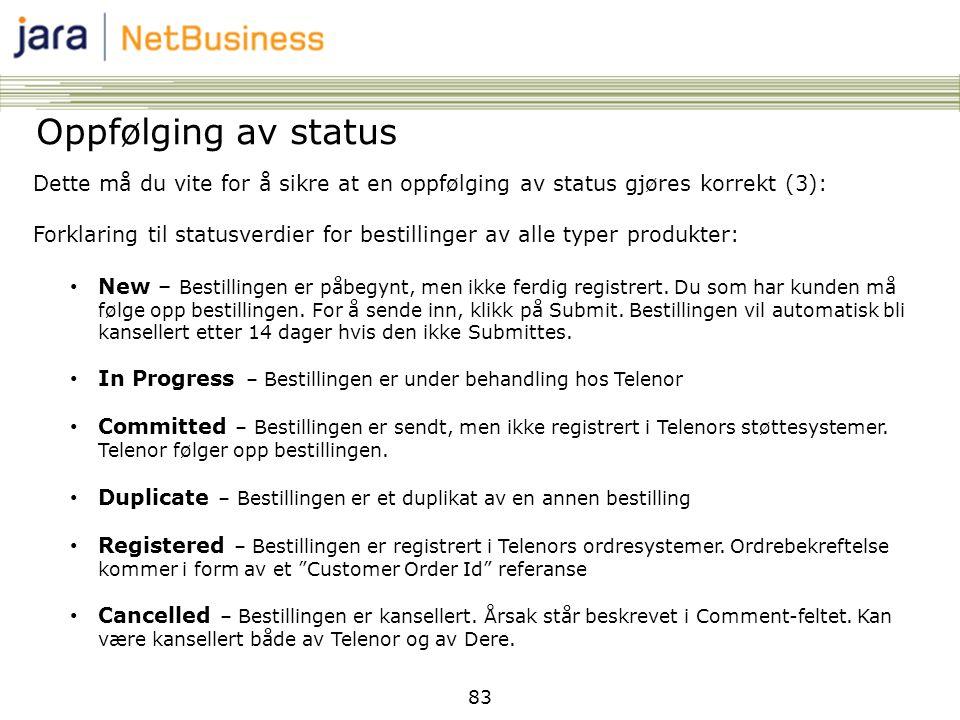 83 Oppfølging av status Dette må du vite for å sikre at en oppfølging av status gjøres korrekt (3): Forklaring til statusverdier for bestillinger av a