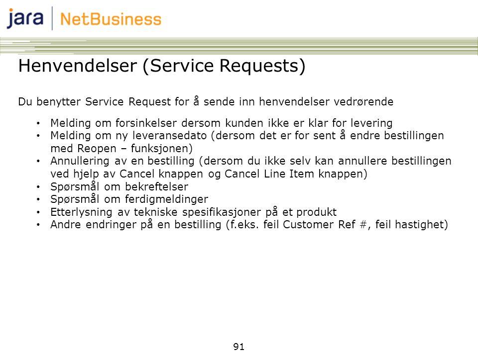 91 Henvendelser (Service Requests) Du benytter Service Request for å sende inn henvendelser vedrørende • Melding om forsinkelser dersom kunden ikke er