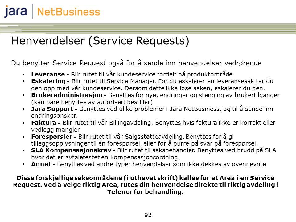92 Henvendelser (Service Requests) Du benytter Service Request også for å sende inn henvendelser vedrørende • Leveranse - Blir rutet til vår kundeserv