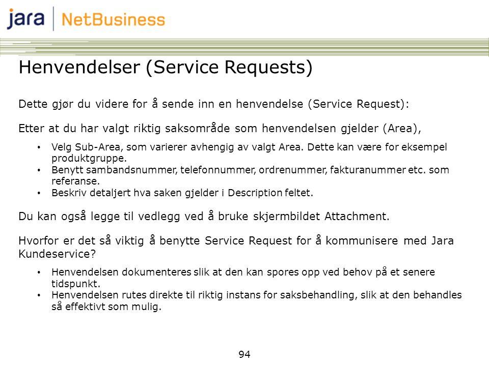 94 Henvendelser (Service Requests) Dette gjør du videre for å sende inn en henvendelse (Service Request): Etter at du har valgt riktig saksområde som
