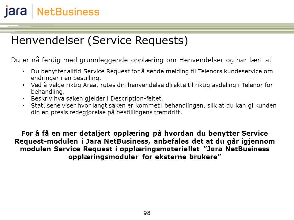 98 Henvendelser (Service Requests) Du er nå ferdig med grunnleggende opplæring om Henvendelser og har lært at • Du benytter alltid Service Request for