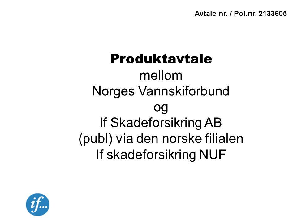 Produktavtale mellom Norges Vannskiforbund og If Skadeforsikring AB (publ) via den norske filialen If skadeforsikring NUF Avtale nr.