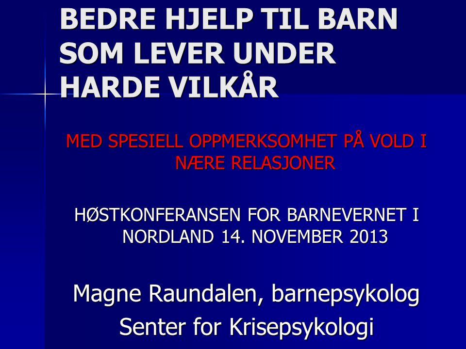 MED SPESIELL OPPMERKSOMHET PÅ VOLD I NÆRE RELASJONER HØSTKONFERANSEN FOR BARNEVERNET I NORDLAND 14.