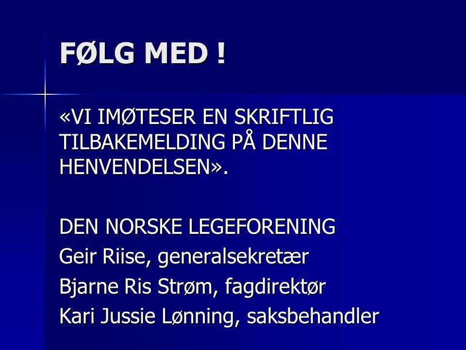 FØLG MED .«VI IMØTESER EN SKRIFTLIG TILBAKEMELDING PÅ DENNE HENVENDELSEN».