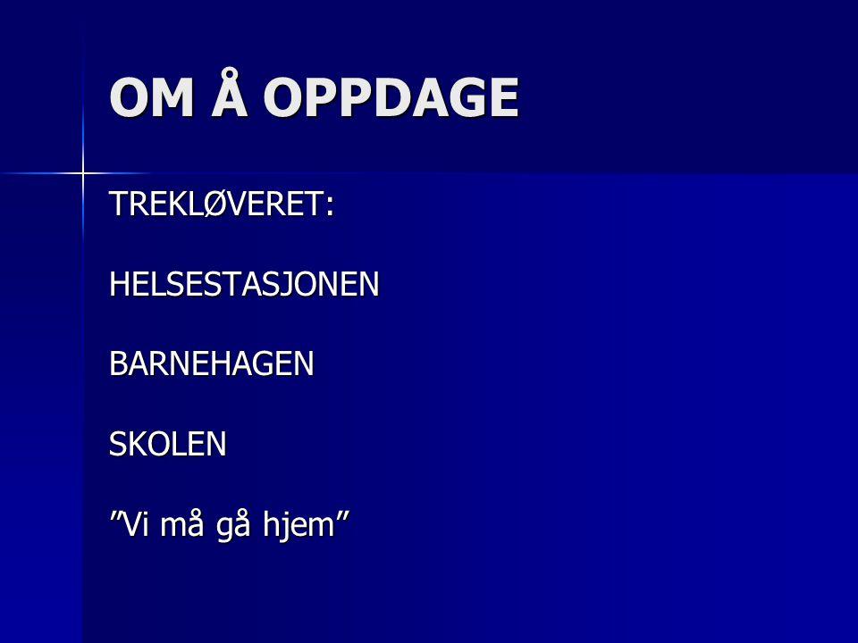 """OM Å OPPDAGE TREKLØVERET:HELSESTASJONENBARNEHAGENSKOLEN """"Vi må gå hjem"""""""