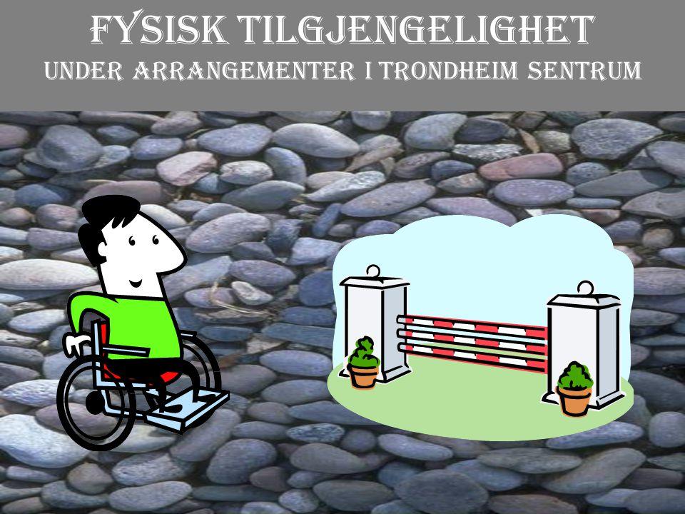 Fysisk tilgjengelighet under arrangementer i Trondheim sentrum