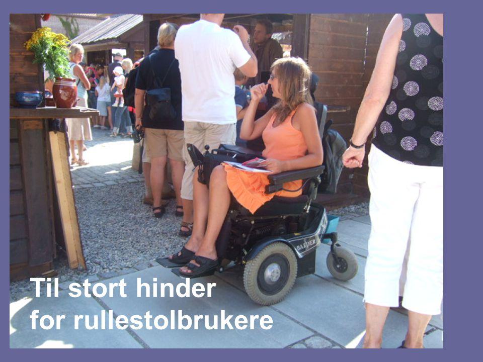 Til stort hinder for rullestolbrukere