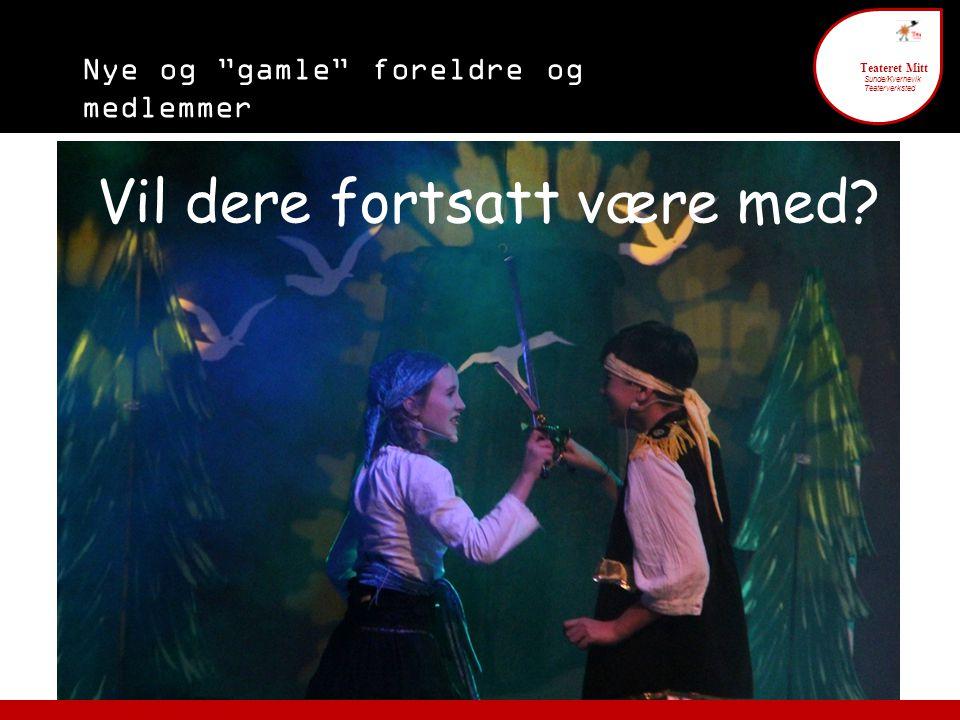 """Nye og """"gamle"""" foreldre og medlemmer Teateret Mitt Sunde/Kvernevik Teaterverksted Vil dere fortsatt være med?"""