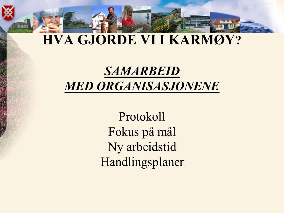 HVA GJORDE VI I KARMØY .