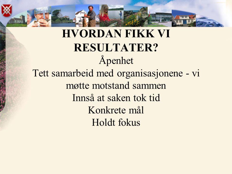 HVORDAN FIKK VI RESULTATER.