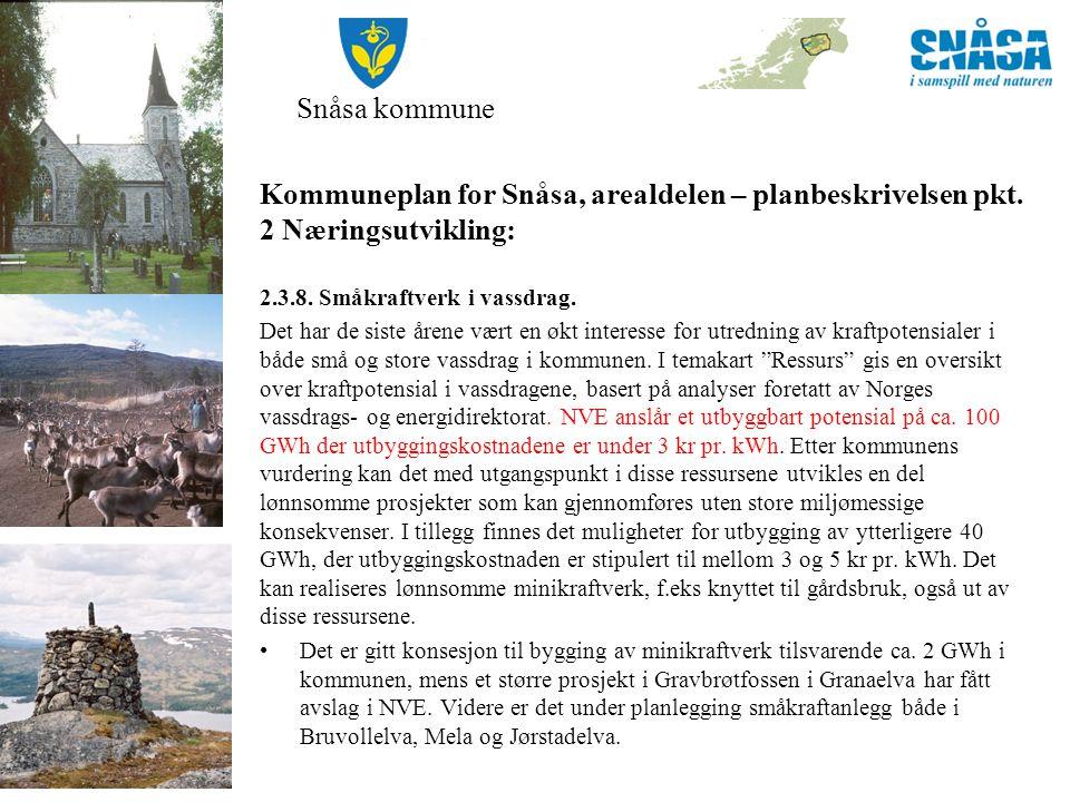 Snåsa kommune 2.3.8.Småkraftverk i vassdrag. Forts.