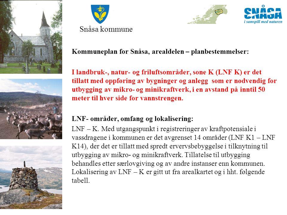 Snåsa kommune Kommuneplan for Snåsa, arealdelen – planbestemmelser: Tabell.