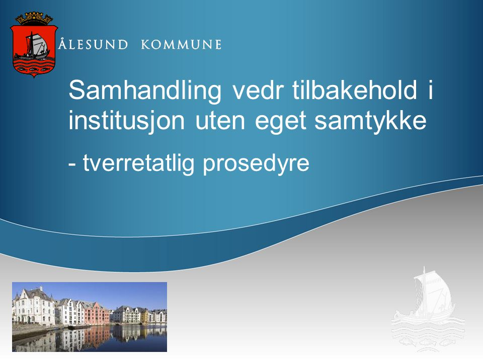 Samhandling vedr tilbakehold i institusjon uten eget samtykke - tverretatlig prosedyre