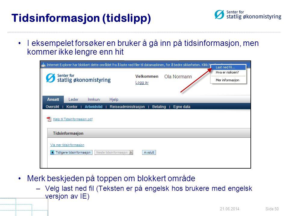 Side 5021.06.2014 Tidsinformasjon (tidslipp) •I eksempelet forsøker en bruker å gå inn på tidsinformasjon, men kommer ikke lengre enn hit •Merk beskje