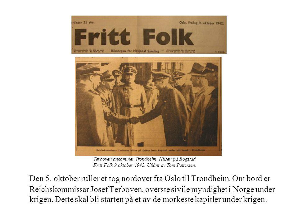 Den 5. oktober ruller et tog nordover fra Oslo til Trondheim. Om bord er Reichskommissar Josef Terboven, øverste sivile myndighet i Norge under krigen