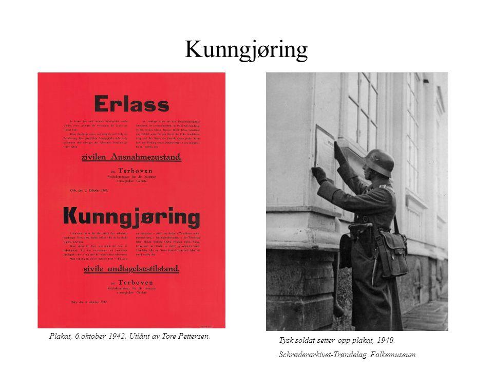 Kunngjøring Plakat, 6.oktober 1942. Utlånt av Tore Pettersen. Tysk soldat setter opp plakat, 1940. Schrøderarkivet-Trøndelag Folkemuseum