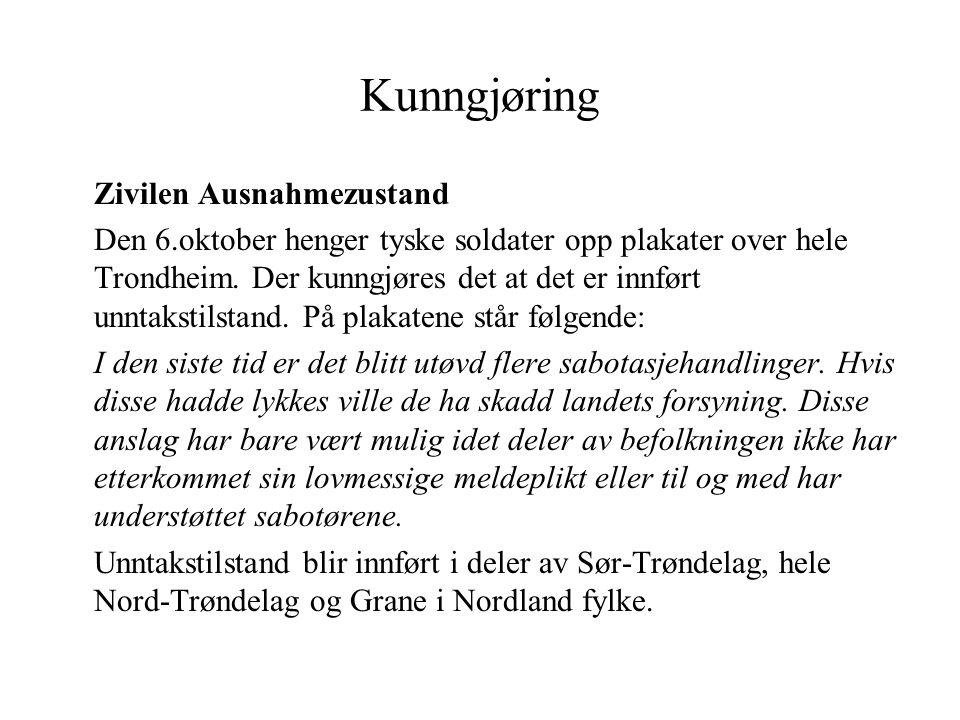 Kunngjøring Zivilen Ausnahmezustand Den 6.oktober henger tyske soldater opp plakater over hele Trondheim. Der kunngjøres det at det er innført unntaks