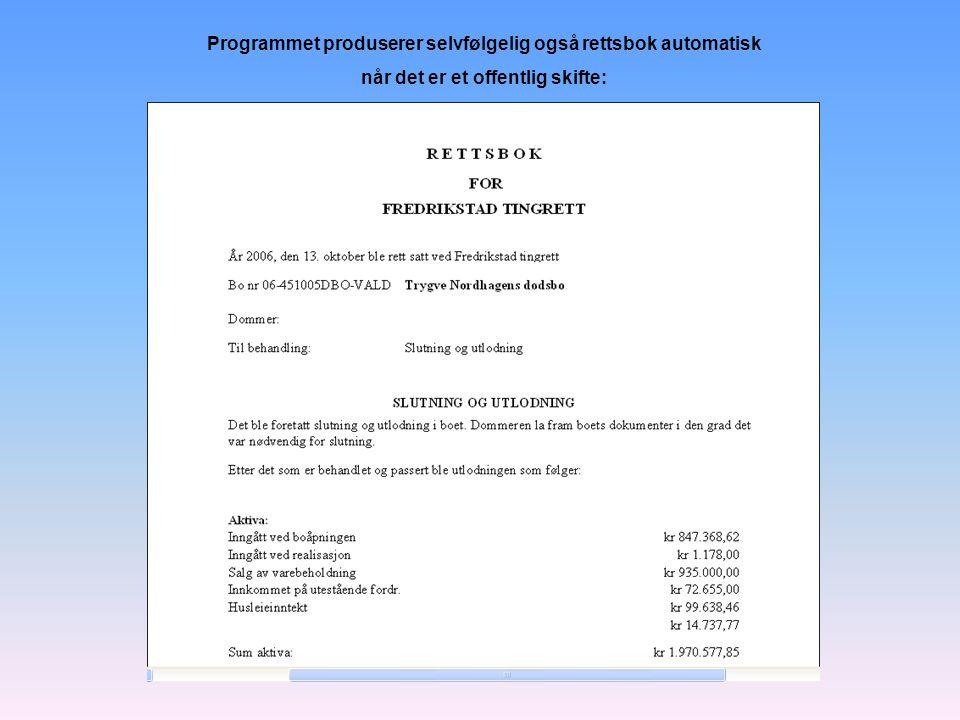 Programmet produserer selvfølgelig også rettsbok automatisk når det er et offentlig skifte: