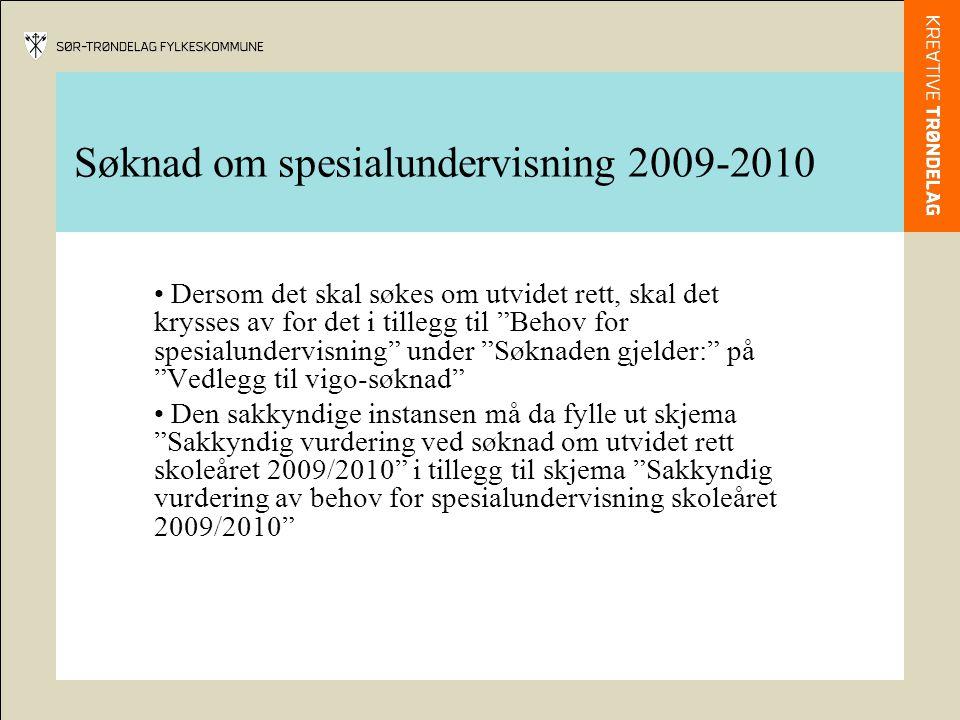 Søknad om spesialundervisning 2009-2010 • Dersom det skal søkes om opplæring i tegnspråklig miljø og/eller med tolk, skal det krysses av for det under Søknaden gjelder: på Vedlegg til vigo- søknad .