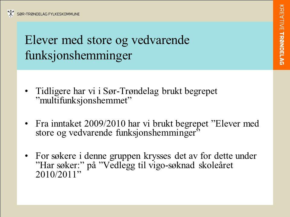 """•Tidligere har vi i Sør-Trøndelag brukt begrepet """"multifunksjonshemmet"""" •Fra inntaket 2009/2010 har vi brukt begrepet """"Elever med store og vedvarende"""