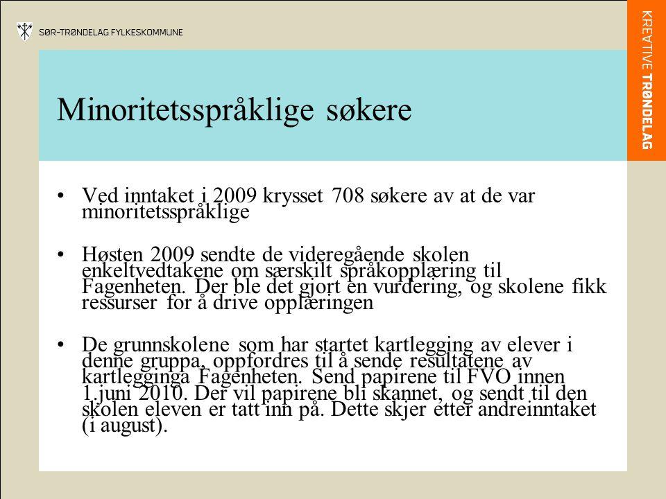 Minoritetsspråklige søkere •Ved inntaket i 2009 krysset 708 søkere av at de var minoritetsspråklige •Høsten 2009 sendte de videregående skolen enkeltv