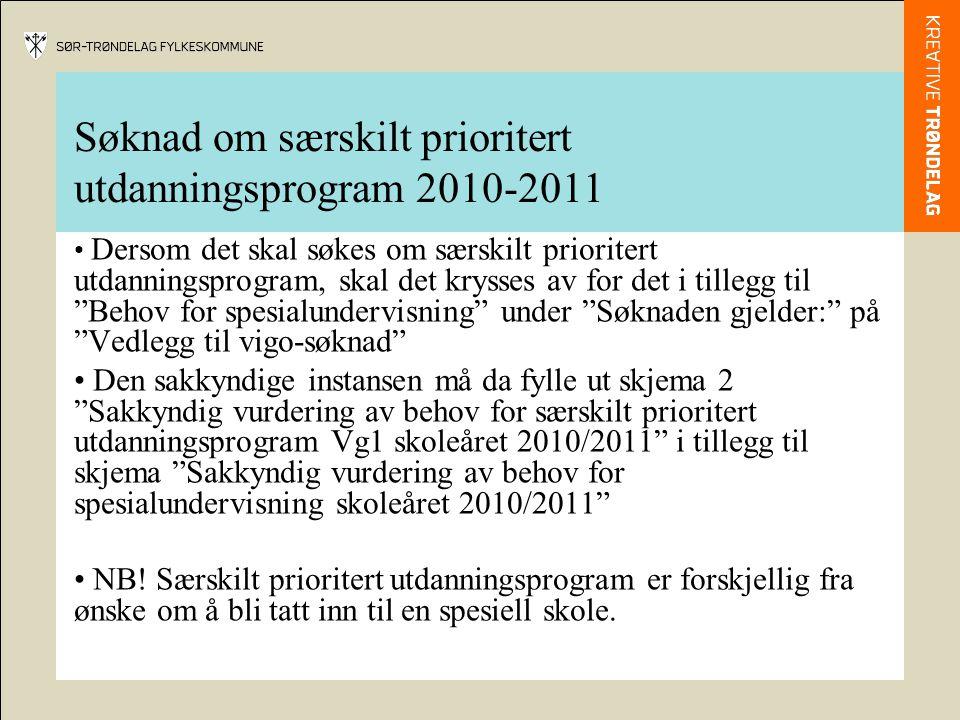 Søknad om særskilt prioritert utdanningsprogram 2010-2011 • Dersom det skal søkes om særskilt prioritert utdanningsprogram, skal det krysses av for de