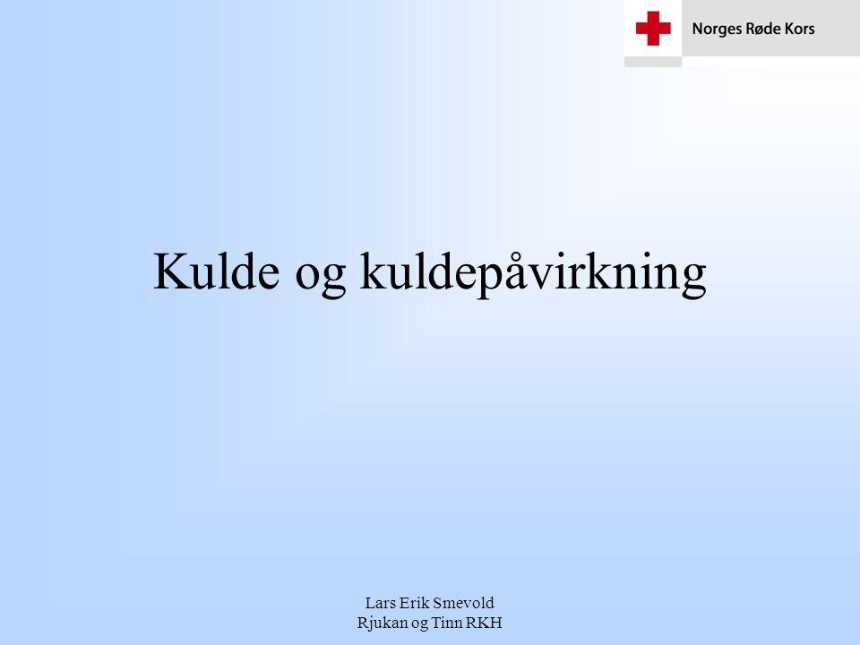 Lars Erik Smevold Rjukan og Tinn RKH Kulde og kuldepåvirkning