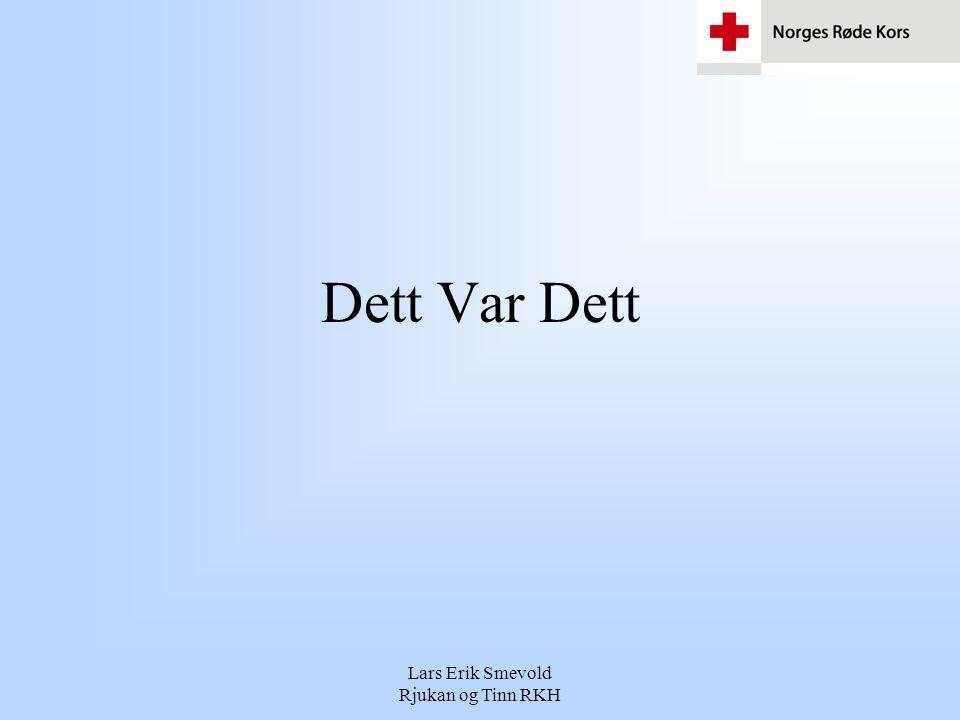 Lars Erik Smevold Rjukan og Tinn RKH Dett Var Dett
