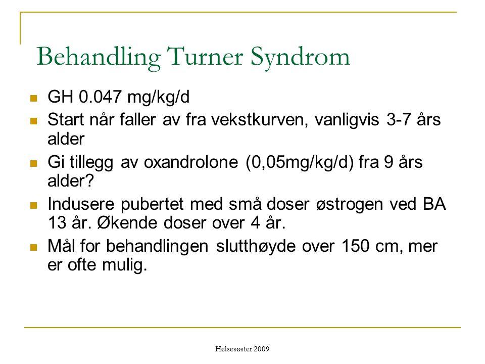 Behandling Turner Syndrom  GH 0.047 mg/kg/d  Start når faller av fra vekstkurven, vanligvis 3-7 års alder  Gi tillegg av oxandrolone (0,05mg/kg/d)