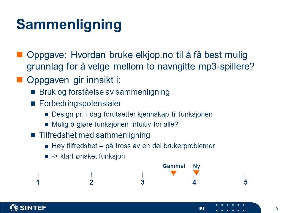 IKT 10 Sammenligning  Oppgave: Hvordan bruke elkjop.no til å få best mulig grunnlag for å velge mellom to navngitte mp3-spillere.
