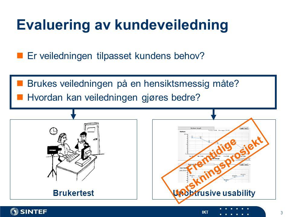 IKT 3 Evaluering av kundeveiledning  Er veiledningen tilpasset kundens behov.
