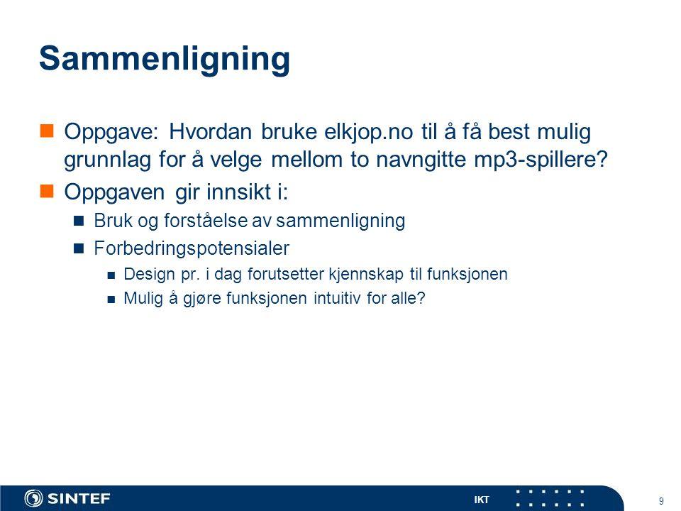 IKT 9 Sammenligning  Oppgave: Hvordan bruke elkjop.no til å få best mulig grunnlag for å velge mellom to navngitte mp3-spillere.