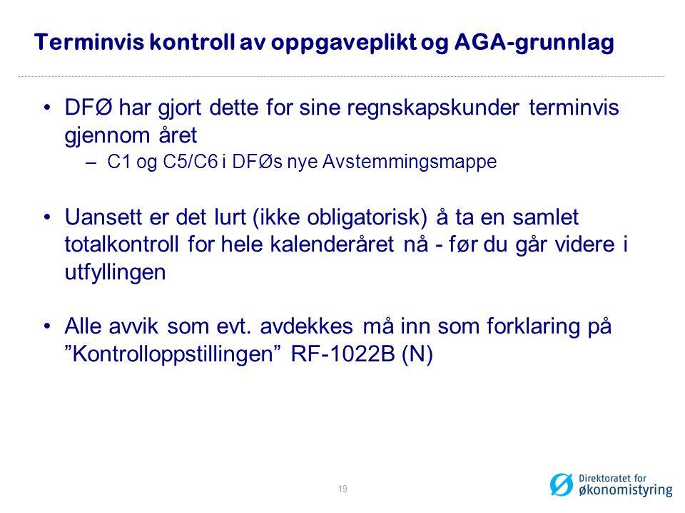 Terminvis kontroll av oppgaveplikt og AGA-grunnlag •DFØ har gjort dette for sine regnskapskunder terminvis gjennom året –C1 og C5/C6 i DFØs nye Avstem
