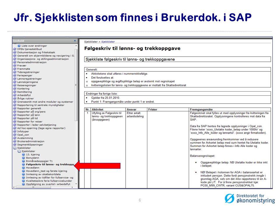 Jfr. Sjekklisten som finnes i Brukerdok. i SAP 6