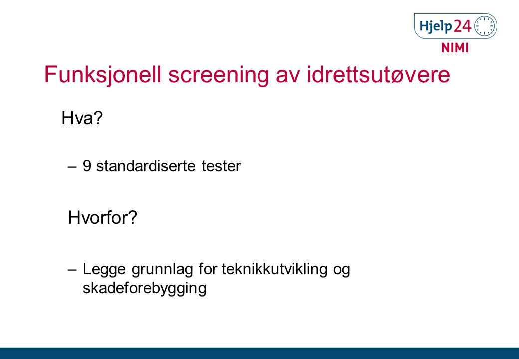 Funksjonell screening av idrettsutøvere Hva.–9 standardiserte tester Hvorfor.