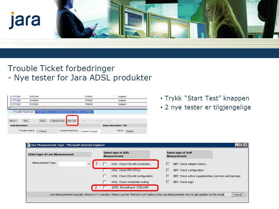 Testresultatene blir returnert til Line Measurements vinduet: Trouble Ticket forbedringer - Nye tester for Jara ADSL produkter