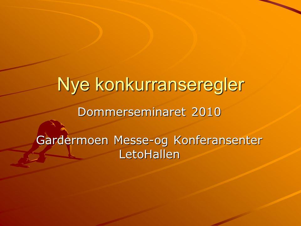 Nye konkurranseregler Dommerseminaret 2010 Gardermoen Messe-og Konferansenter LetoHallen