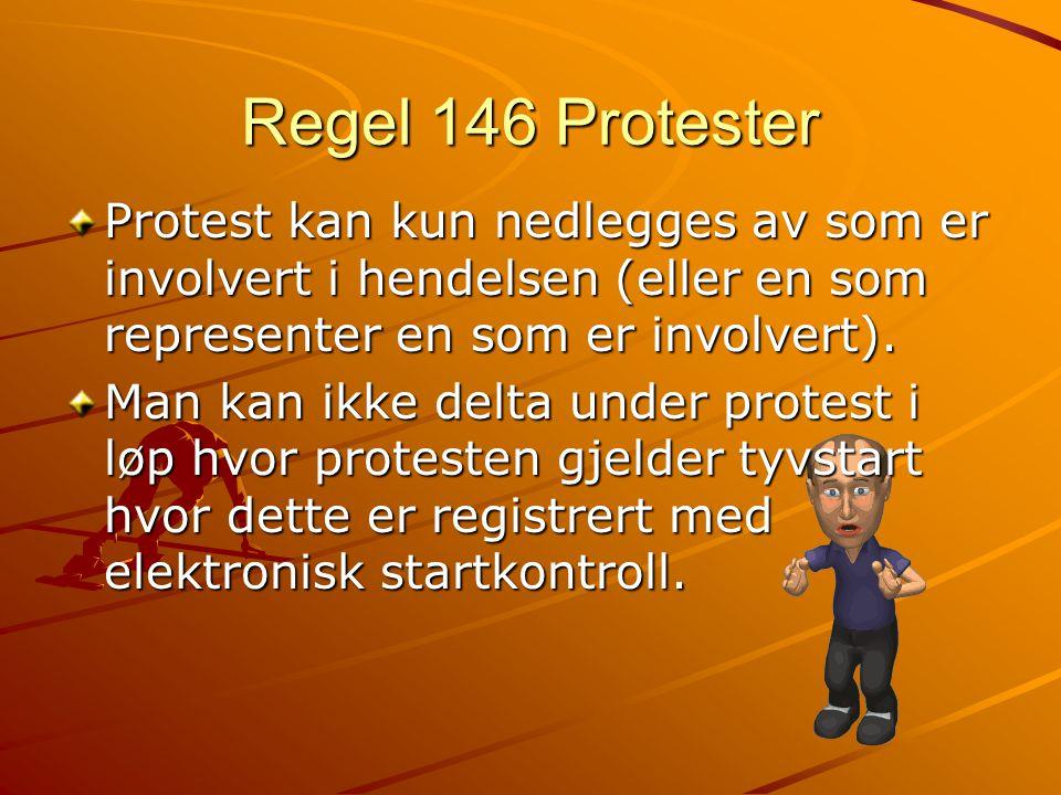 Regel 146 Protester Protest kan kun nedlegges av som er involvert i hendelsen (eller en som representer en som er involvert). Man kan ikke delta under