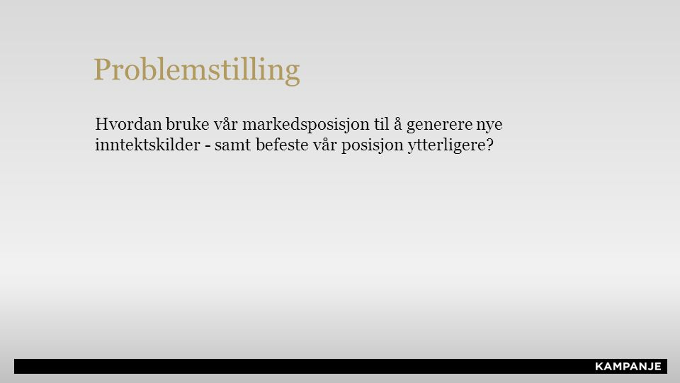 Strategiprosess vinteren 2013 First things first