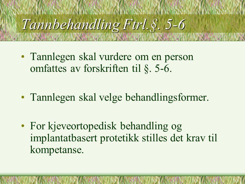 Tannbehandling Ftrl.§.