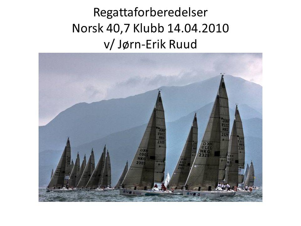 Klargjøring av båt før start • Båten MÅ være ribbet for ekstra vekt – alt må tenkes på.