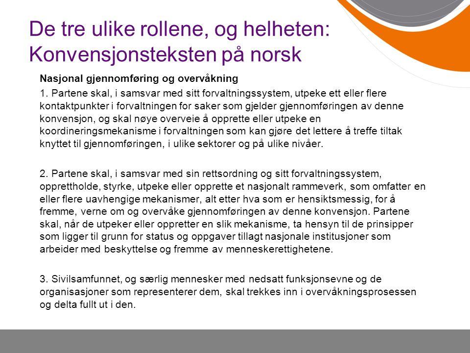De tre ulike rollene, og helheten: Konvensjonsteksten på norsk Nasjonal gjennomføring og overvåkning 1. Partene skal, i samsvar med sitt forvaltningss
