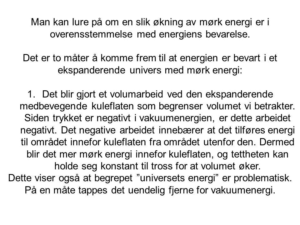 Man kan lure på om en slik økning av mørk energi er i overensstemmelse med energiens bevarelse. Det er to måter å komme frem til at energien er bevart