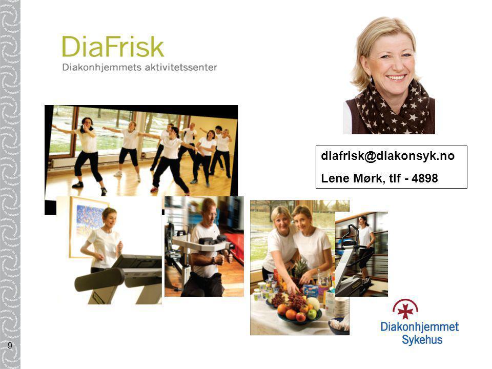9 diafrisk@diakonsyk.no Lene Mørk, tlf - 4898